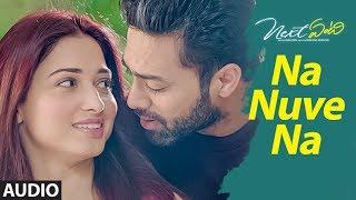 Na Nuve Na Full Audio Song | Next Enti | Leon James | Sundeep Kishan, Tamannaah Bhatia,Navdeep