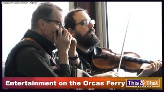 Entertainment on the Anacortes to Orcas Ferry