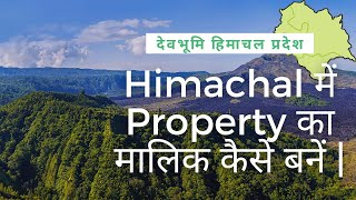 How to own property in Himachal Pradesh   Especially for Non Himachali