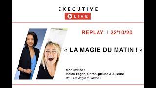 "EXECUTIVE LIVE 🔵 REPLAY (22/10/20) - ""La Magie du Matin"""