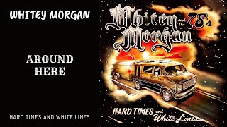 Whitey Morgan - Around Here