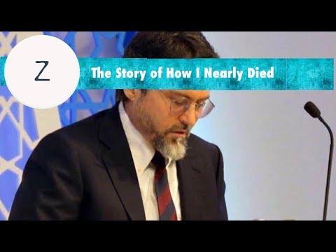 Shaykh Hamza Yusuf - The Story of How I Nearly Died