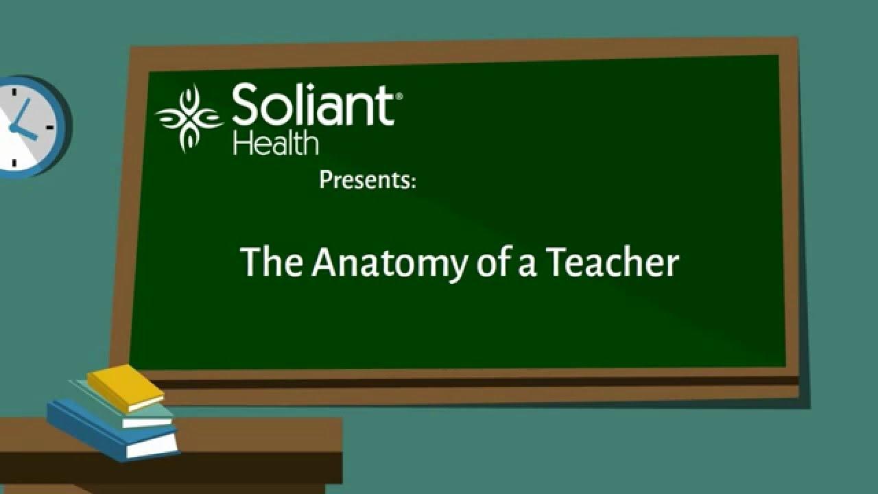Soliant Health Anatomy Of A Teacher Youtube