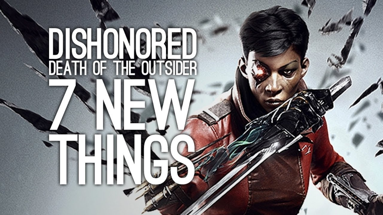 Dishonored Death Of The Outsider 7 New Powers And