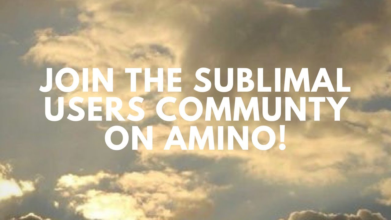 Join the Subliminal Users Community on Amino!