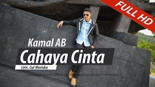 KAMAL AB TERBARU. CAHAYA CINTA. FULL HD VIDEO QUALITY