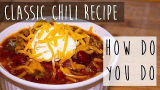 Classic Chili Recipe || Homemade Recipe