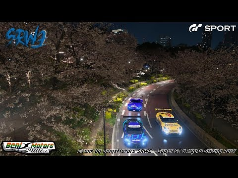 Gran Turismo Sport | Event by SRWE - Super GT @ Kyoto
