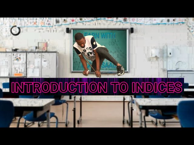 Introduction to Indices