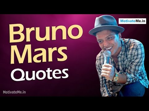 Motivational Quotes of Bruno Mars, American Singer, Songwriter, Record Producer and Choreographer