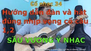 Sầu Vương ý Nhạc - Tân cổ nhạc (Hướng dẫn đàn và hát đúng nhịp vọng cổ câu 1,2) - Cổ nhạc 34