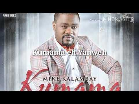 KUMAMA - Mike Kalambay/Lyrics