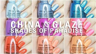 NEW China Glaze Shades Of Paradise Summer 2018 Collection | Live Swatches + Review