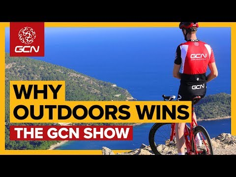 Indoors Vs Outdoors - 5 Reasons Why Riding Outside Is Best | The GCN Show Ep. 316