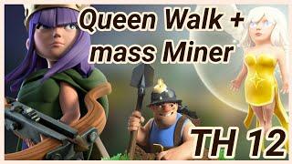 Queen walk + mass miner | 3 Star War Attack | TH12 | miner | healer | wall wrecker | clashofclans