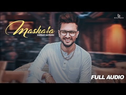 MASKARA  (Full Audio Song) || Daman Sandhu || Latest Punjabi Songs 2017 || BOOMBOX MUSIC