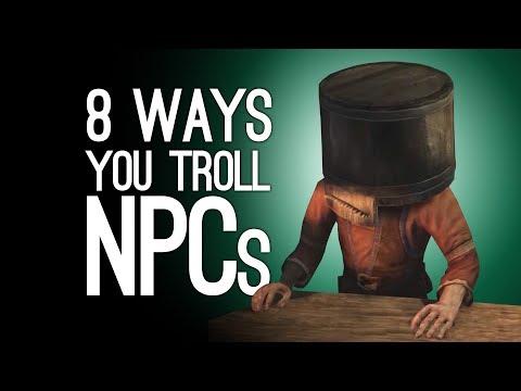 8 Weird Ways You Troll NPCs, Don't Worry We Do it Too