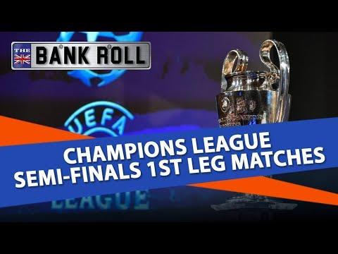 Champions League Semi-finals 1st Leg Matches | Best Bets & Football Tips | Team Bank Roll