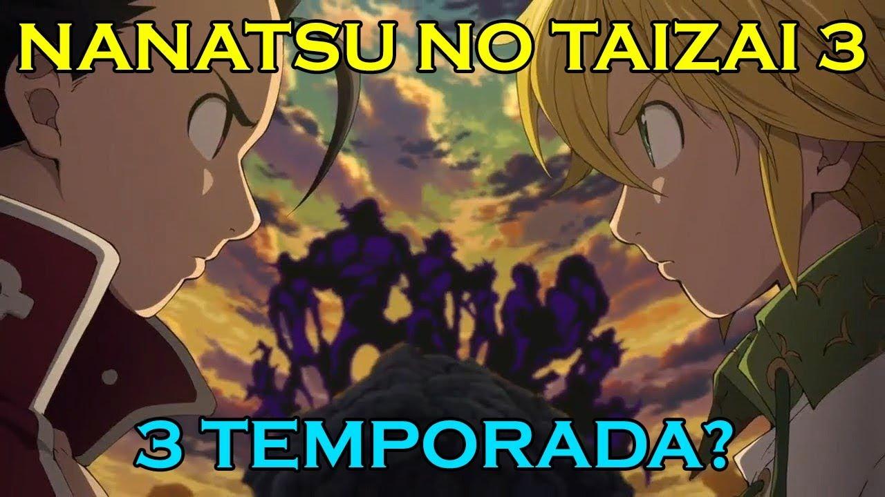 3 Temporada De Nanatsu No Taizai Será Que Vai Ter Mesmo