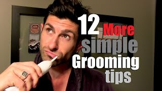12 *More* Simple Grooming Tips for Men | Don't Be a Savage!