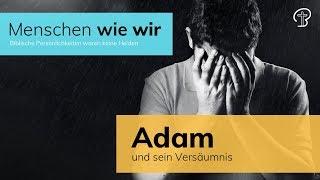 Adam und sein Versäumnis - Menschen wie wir - 1. Mose 3,1-13 - Maiko Müller