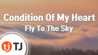 [TJ노래방] Condition Of My Heart - Fly To The Sky / TJ Karaoke