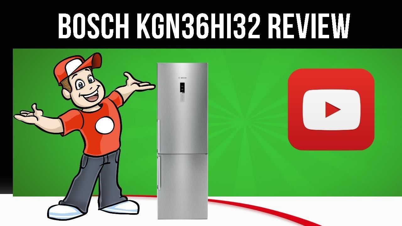 Bosch KGN36HI32   Fridge Freezer   KGN36HI32 Review