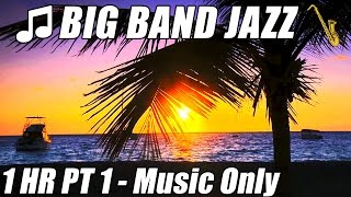 JAZZ MUSIC Big Band Piano Songs Sax Swing Instrumental Playlist 1 HAPPY HOUR Relax Mix for study