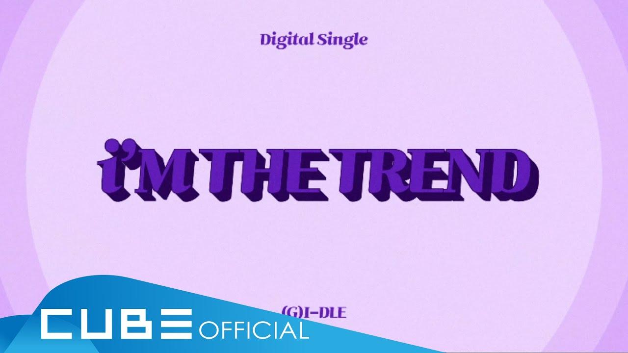(여자)아이들((G)I-DLE) - 'i'M THE TREND' Lyric Video