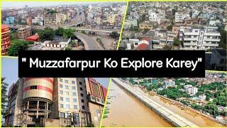 Muzzafarpur Ko Explore karo