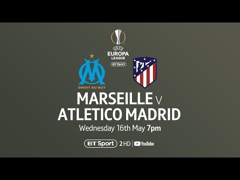 Watch Marseille vs Atletico Madrid in the UEFA Europa League final on BT Sport's YouTube channel