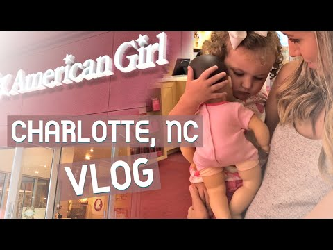 Charlotte, North Carolina VLOG | American Girl Doll