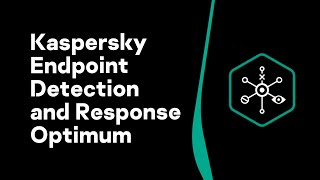 Kaspersky Endpoint Detection and Response Optimum
