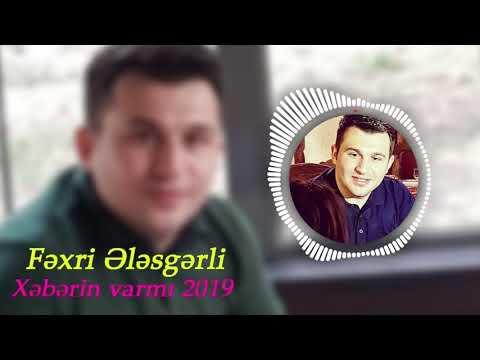 Fexri Elesgerli - Xeberin varmi? (2018)