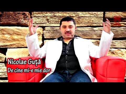 Nicolae Guta - De cine mi-e mie dor