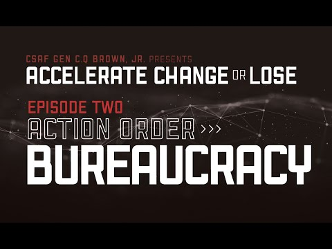 Accelerate Change or Lose Ep 02 - Action Order Bureaucracy