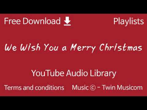 We Wish You a Merry Christmas | YouTube Audio Library - YouTube