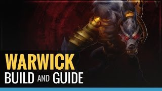 League of Legends - Warwick Build and Guide
