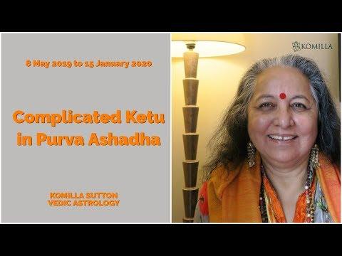 Complicated Ketu in Purva Ashadha: Komilla Sutton
