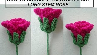 How to CROCHET A MOTHER'S DAY LONG STEM ROSE