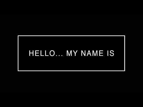 Hello... My Name Is: Who Am I?