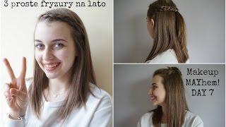 Trzy ładne i łatwe fryzury na lato - Makeup MAYhem DAY7
