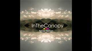 In The Canopy - Never Return