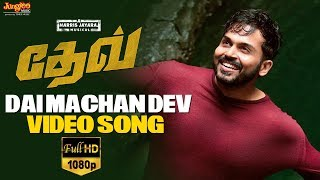 Dai Machan Dev Video Song