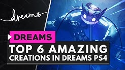 6 AMAZING CREATIONS MADE IN DREAMS PS4