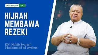 Hijrah Membawa Rezeki - Habib Syarief Muhammad Al Aydrus - [Assalaam TVID]