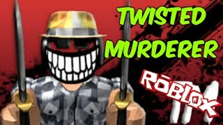 """ROBLOX-Twisted Murderer """"trying to understand this game"""" lol"""