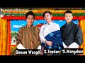 At Now Our Most Likely Three Singer/Sonam Wangdi/Sonam Topden /Sonam Wangchen