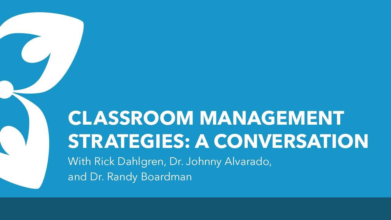 Classroom Management Strategies A Conversation