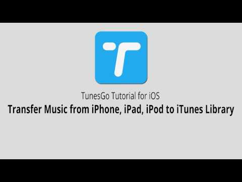 Transfer Music From IPhone,iPad,iPod To ITunes Library |TunesGo For IOS